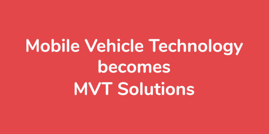 Mobile Vehicle Technology becomes MVT Solutions